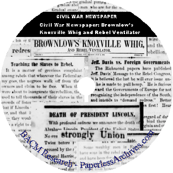 Civil War Newspaper Brownlow's Knoxville Whig, and Rebel Ventilator DVD-ROM